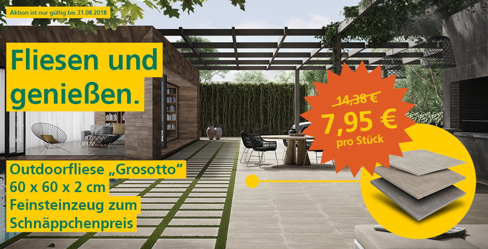 Aktion Fliese Grosotto 23.07-31.08.2018